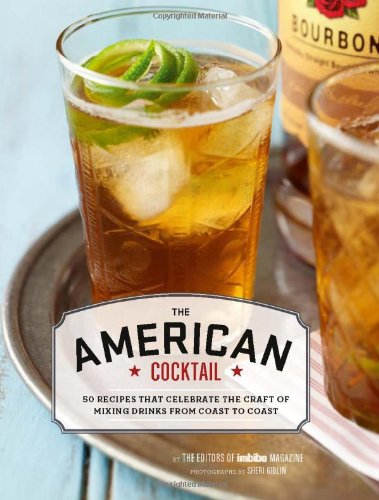 9780811877992: The American Cocktail: 50 Recipes That Celebrate the Craft of Mixing Drinks from Coast to Coast