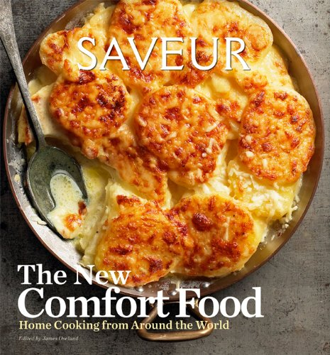 Saveur: The New Comfort Food - Home Cooking from Around the World (0811878015) by James Oseland