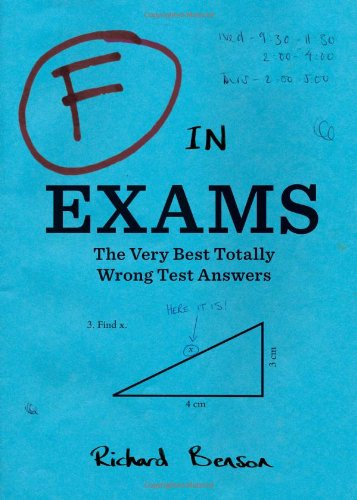 9780811878319: F in Exams: The Very Best Totally Wrong Test Answers