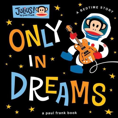9780811878678: Only in Dreams (Julius!)