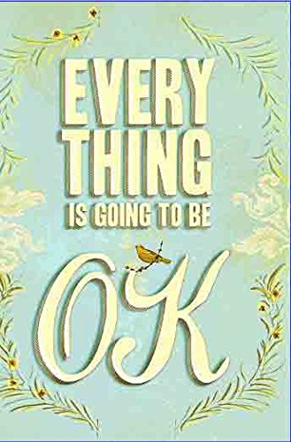 9780811878777: Everything Is Going to Be OK
