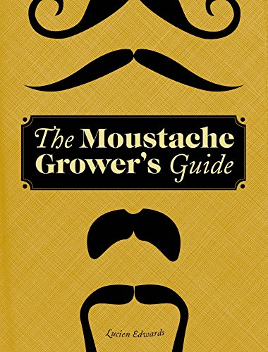 9780811878807: Moustache Grower's Guide