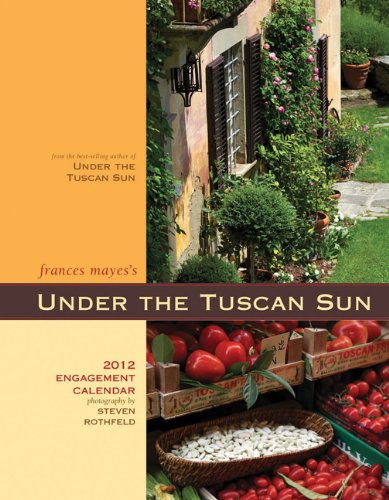 Under the Tuscan Sun 2012 Engagement Calendar: Frances Mayes