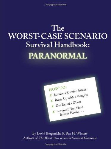 The Worst-Case Scenario Survival Handbook: Paranormal (081187964X) by David Borgenicht; Ben H. Winters