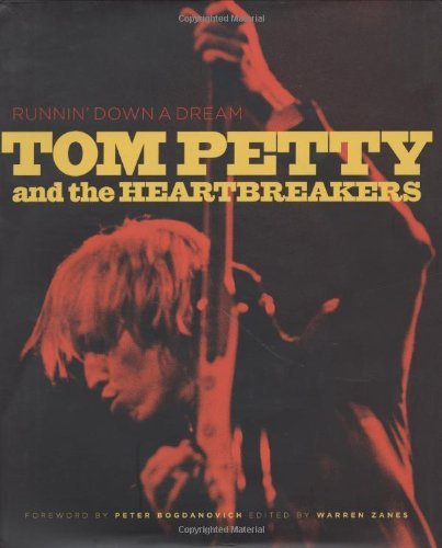 9780811886345: Runnin' Down a Dream: Tom Petty and the Heartbreakers