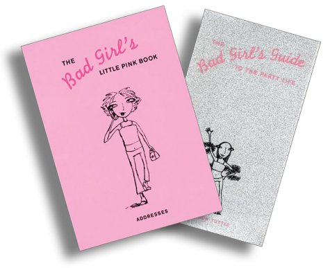 Bad Girl's Party Life Two-Book Set: Bad Girl's Guide to the Party Life, Bad Girl's Little Pink Book (0811896811) by [???]