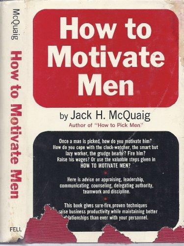 How to Motivate Men: Jack H. McQuaig