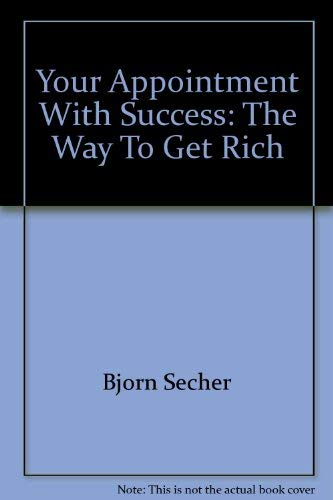 9780811901970: Your Appointment With Success: The Way To Get Rich