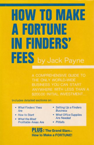 How to Make a Fortune in Finders' Fees: Payne, Jack
