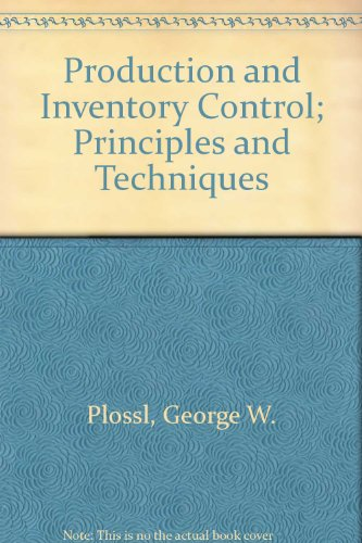 Production and Inventory Control; Principles and Techniques: George W. Plossl