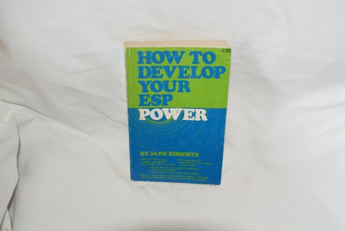 9780811903790: How to Develop Your E.S.P. Power: First Published Encounter with Seth