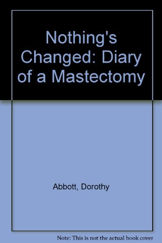 9780811904230: Nothings Changed: Diary of a Mastectomy