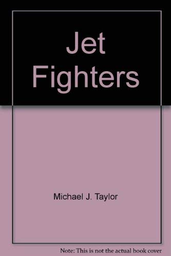 Jet Fighters (Bison Book) (9780811904599) by Michael Taylor