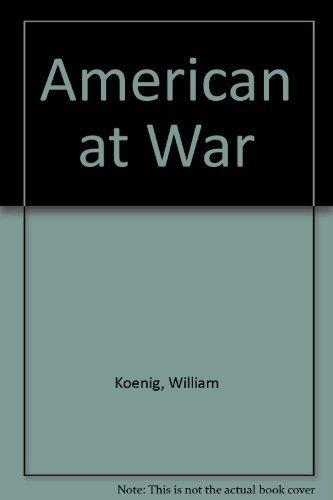 Americans at War: Koenig, William J.