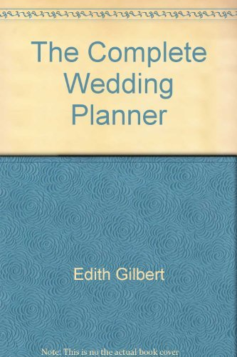 9780811904858: The complete wedding planner: A practical guide for the bride and groom