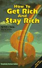 9780811904919: How to Get Rich and Stay Rich, Revised