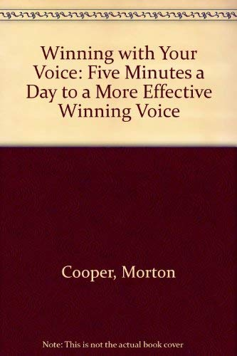 9780811906791: Winning with Your Voice: Five Minutes a Day to a More Effective Winning Voice