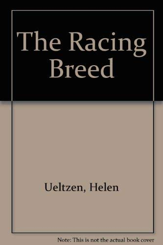The Racing Breed (signed): Ueltzen, Helen