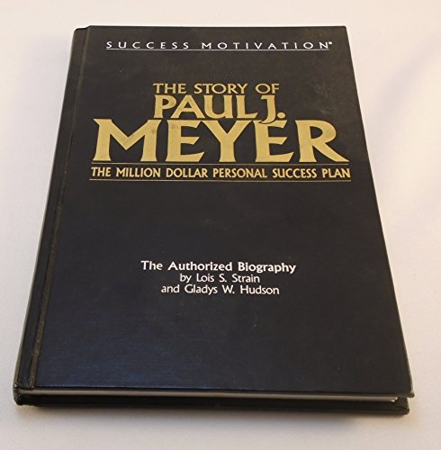 9780811907200: Success Motivation: Story of Paul J.Meyer - The Million Dollar Personal Success Plan