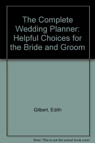 9780811907491: The Complete Wedding Planner: Helpful Choices for the Bride & Groom
