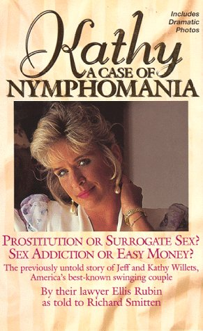 Kathy: a Case of Nymphomania: Rubin, Ellis & Richard Smitten