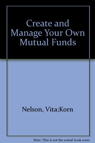 9780811907736: Create and Manage Your Own Mutual Fund