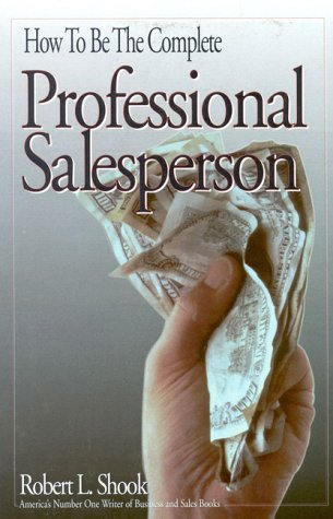 9780811907927: How to Be the Complete Professional Salesperson