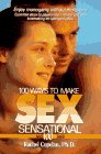 9780811908054: 100 Ways to Make Sex Sensational and 100 % Safe!: Enjoy Monogamy Without Monotony