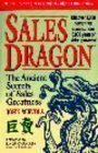 Sales Dragon: The Ancient Secrets of Sales Greatness: Scevola, John