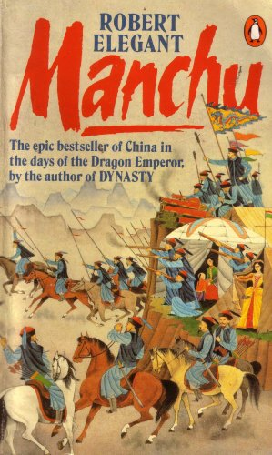 9780811955959: Manchu: The Epic of China in the Days of the Dragon Emperor (014005748X)