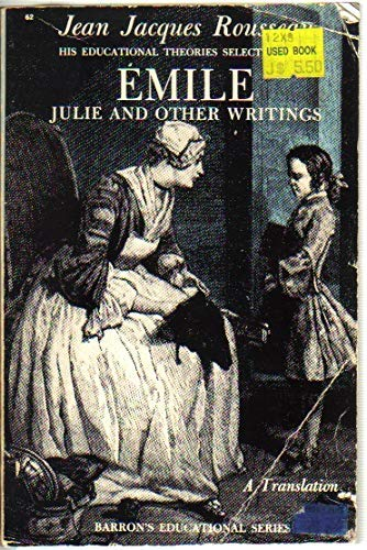 Emile, Julie and Other Writings: Jean-Jacques Rousseau