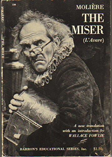 The Miser (L'Avare): Moliere; Translator-Wallace Fowlie;
