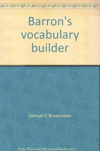 Barron's vocabulary builder, (Barron's educational series): Brownstein, Samuel C
