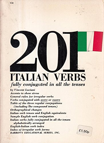 201 Italian Verbs Fully Conjugated in All Tenses: Vincent Luciani