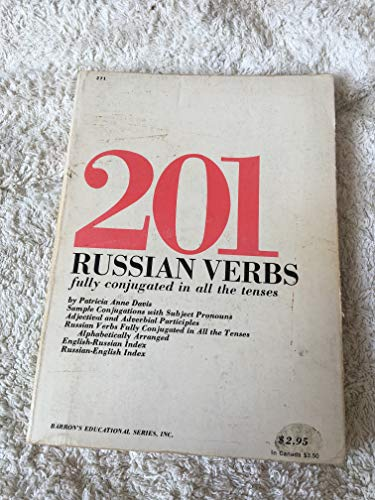 201 Russian verbs : fully conjugated in all the tenses, alphabetically arranged: Davis, Patricia ...