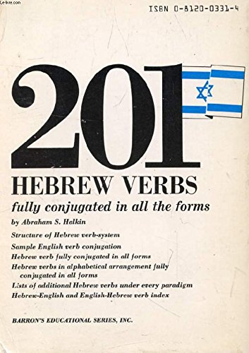 201 Hebrew Verbs Fully Conjugated in all the Tenses, Alphabetically Arranged.