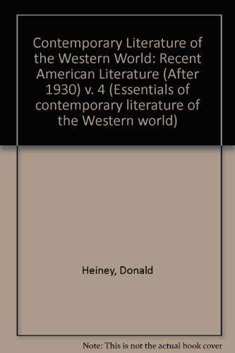 Recent American Literature After 1930 (Contemporary Literature: Heiney, Donald, Downs,