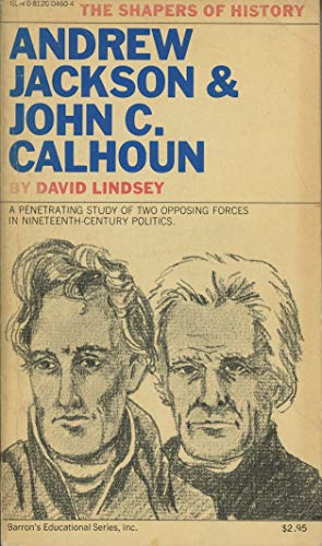 9780812004601: Andrew Jackson and John C.Calhoun (Shapers of History)