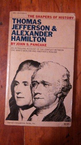 Thomas Jefferson and Alexander Hamilton (Shapers of History): Pancake, John S.