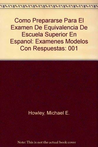 9780812004885: Como Prepararse Para El Examen De Equivalencia De Escuela Superior En Espanol: Examenes Modelos Con Respuestas (English and Spanish Edition)