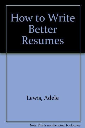 9780812023725 how to write better resumes abebooks adele
