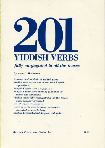 Two Hundred and One Yiddish Verbs Fully Conjugated in All the Tenses: Rockowitz, Anna C.