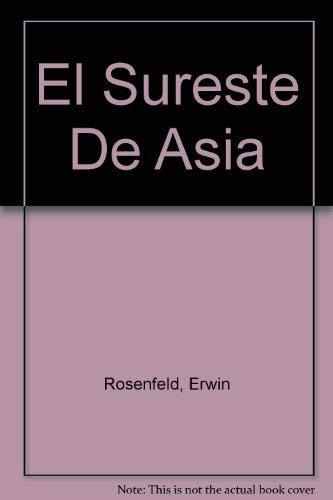 El Sureste De Asia: Rosenfeld, Erwin, Geller, Harriet