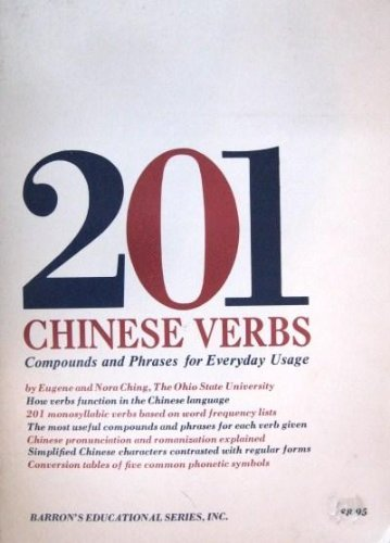 9780812006742: 201 Chinese Verbs, Compounds and Phrases for Everyday Usage (201 verbs series)
