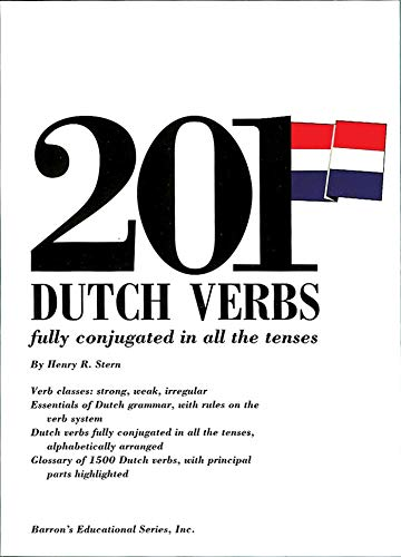 201 Dutch Verbs: Fully Conjugated in All the Tenses (201 Verbs): Stern, Henry R.