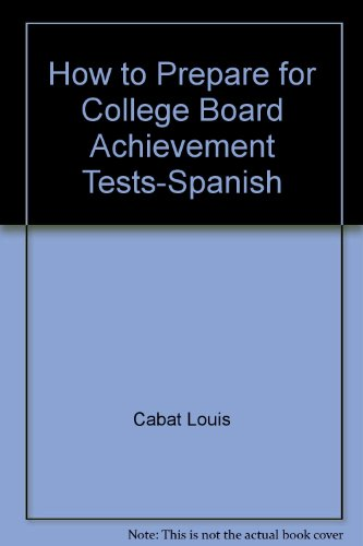 How to prepare for College Board achievement tests-Spanish: Kendris, Christopher