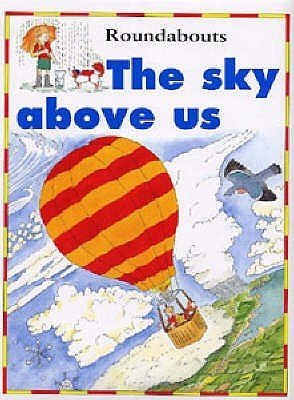 The Sky Above Us (Around and About): Kate Petty, Jakki