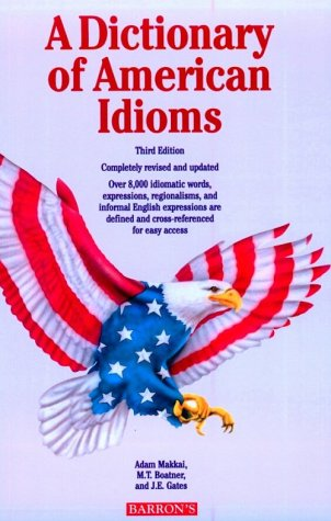 9780812012484: A Dictionary of American Idioms