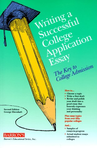 9780812014150: Writing a Successful College Application Essay: The Key to College Admission