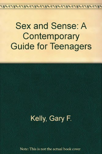 9780812014464: Sex and Sense: A Contemporary Guide for Teenagers